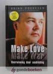 Doerksen, Brian - Make Love Make War --- Overwinning door aanbidding. Inclusief CD