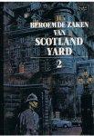 Symons / Williams / Gilbert / Braddon / Graham  -  titels zie korte omschrijving - Beroemde zaken van Scotland Yard - deel 2