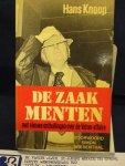 Knoop, Hans - De Zaak Menten met nieuwe onthullingen over de Velser-affaire / met voorwoord van Simon Wiesenthal / druk 1