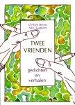 Breed, Gerben en Adri Gaakeer (ds1352) - Twee vrienden; gedichten en verhalen