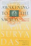 Das, Lama Surya - Awakening to the Sacred; creating a personal spiritual life