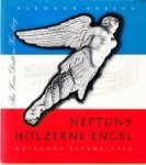 Ahrens, H. and W. Rittmeister - Neptuns Holzerne Engel