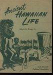 Bryan Jr., Edwin H. - Ancient Hawaiian Life and Hawaii's Cultural Revolution