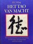 Wing, R.L. - Het Tao van macht; een nieuwe vertaling van de Tao-Te Tjing, Lao-Tse`s gids voor leiderschap, macht en invloed