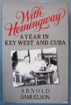 Samuelson, Arnold / Hemingway, Ernest - With Hemingway  A year in Key West and Cuba