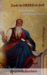 Groningen, B.S. van - Zoekt de Heere en leeft *nieuw* --- Bijbelstudies over het boek Amos