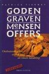 Tierney, Patrick - Goden, graven, mensenoffers. Onthutsende feiten over de dood als rituele handeling.