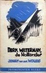 Woude, Johan van der - Derk Waterman de Hollander (Prominenten Reeks)