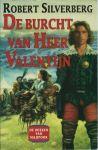 Silverberg, Robert - DE BOEKEN VAN MAJIPOOR - DE BURCHT VAN HEER VALENTIJN