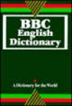 redactie - BBC English Dictionary: A Dictionary for the World