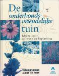 Oudshoorn, Wim & Janine ten Horn - DE ONDERHOUDSVRIENDELIJKE TUIN - IDEEËN VOOR ONTWERP EN BEPLANTING
