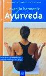 Geurink, (vertaling) - Leven  in harmonie Ayurveda, leren leven in evenwicht met uw innerlijke krachten( gaat over bewuste voeding, massage en onspanningstechniek voor behoud van gezondheid en de verbetering van zelfhelende krachten)