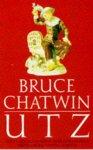 Chatwin, Charles Bruce - Utz