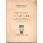 Moret, Alexandre - ROIS ET DIEUX D'ÉGYPTE