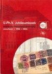 HOF, Henk van (red.) - U.Ph.V. Jubileumboek: Utrechtsche Philatelisten Vereeniging - eeuwfeest  1906  2006