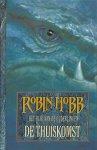 Hobb, Robin - Het rijk van de ouderlingen: De thuiskomst