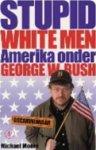 Michael Moore - Stupid white men