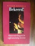 Bouwman, Willem - Bekeerd ! / omwentelingen in vijfentwintig levens