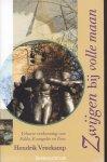 Vreekamp, Dr. Hendrik - Zwijgen bij volle maan (Veluwse verkenningen van Edda, Evangelie en Tora)