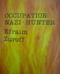Zuroff, Efraim - Occupation : Nazi-Hunter.