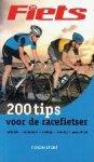 Janssen, Anja en Plugge, Richard - 200 tips voor de racefietser techniek - onderhoud - kleding - training - gezondheid