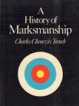 Trench, Chales Chevenix - A History of Markmanship, 319 pag. hardcover + stofomslag, goede staat (wat lichte sporen van gebruik losse stofomslag)