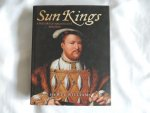 Williams, Hywel W. - Sun kings. A history of magnificent kingship