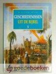Wijk, B.J. van - Geschiedenissen uit de Bijbel, deel 5