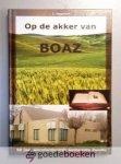 Vogelaar, L. - Op de akker van Boaz --- 50 jaar Gereformeerde Gemeente Zwolle