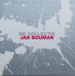 Bouman, Jan ; Ruud Schenk - De collectie Jan Bouman
