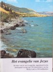 - Het evangelie van Jezus; de tekst van de vier evangelien, opgetekend in een doorlopend verslag met 120 kleurenfoto;s van het Heilig Land en 260 landkaartjes