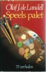 Landell, Olaf J. de - SPEELS PALET - 75 VERHALEN