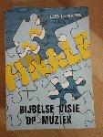 Leen la Riviera - Bijbelse visie op muziek