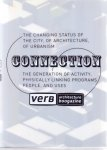 Albert  Ferre,Irene Hwang, Michael Kubo en anderen (ds1309) - Connection. The chaning status of the city, of architecture of urbanism