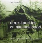 Valk, J. van der - Dorpskarakter en natuurschoon. 40 Jaar Dorp en Natuur Amerongen - Leersum