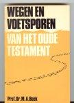 Beek, dr. M.A. - Wegen en Voetsporen van het Oude Testament - als  paperback