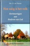 Vries, Ds. P. de - Hoe zalig is het volk *nieuw*  --- Herinneringen aan kinderen van God