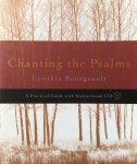 Bourgeault, Cynthia - Chanting the psalms; a practical guide with instructional CD