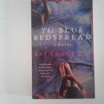 Jha, Raj Kamal - The Blue Bedspread ; A novel