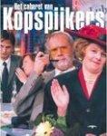 Schumacher, O. - Het cabaret van Kopspijkers / kopstukken uit meer dan 100 weken nieuws