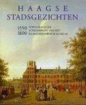 Dumas, Charles - Haagse stadsgezichten 1550 - 1800. Topografische schilderijen van het Haags Historisch Museum.