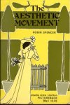 Spencer, Robin - The Aesthetic Movement: theory and practice