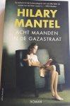 MANTEL, Hilary - Acht maanden in de Gazastraat