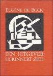 DE BOCK, Eugene; - EEN UITGEVER HERINNERT ZICH,