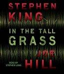 Joe Hill en Stephen King - In the Tall Grass (Engelstalig) Audio CD nog in plastic (cjs) Stephen King en Joe Hill. Simon & Schuster. Nog in folie en als nieuw! Voorgelezen door Stephen Lang.