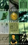 Bushman, Richard L. - The refinement of America, persons, houses, cities