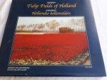 AMSTERDAM, Herman van en VOORT, Peter van der - Tulip Fields of Holland. Paintings. Hollandse bollenvelden. Schilderijen