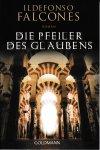 Falcones, Ildefonso / Deutsch von Stefanie Karg - Die Pfeiler des Glaubens