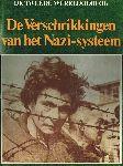 Hoek, K.A. van den (Red.) - De Tweede Wereldoorlog. De verschrikkingen van het nazi-systeem. (Met vele foto`s)
