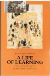 Johannisson, Karin - A Life of Learning - Uppsala University - During five centuries
